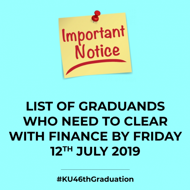 GRADUANDS TO CLEAR WITH FINANCE BY FRIDAY 12TH JULY 2019
