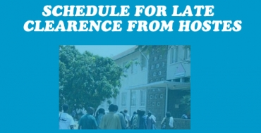 SCHEDULE FOR LATE CLEARANCE FROM THE HOSTELS BY STUDENTS FOLLOWING UNIVERSITY CLOSURE ON 17/11/2017